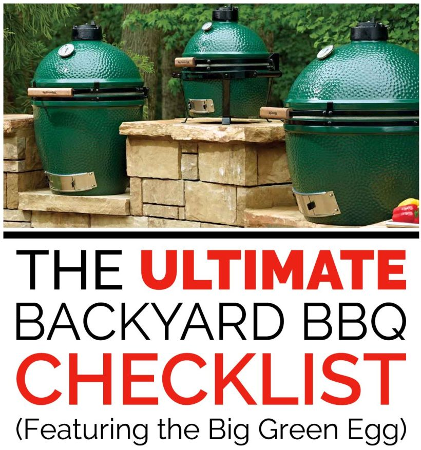 The Ultimate Backyard BBQ Checklist (Featuring the Big Green Egg)