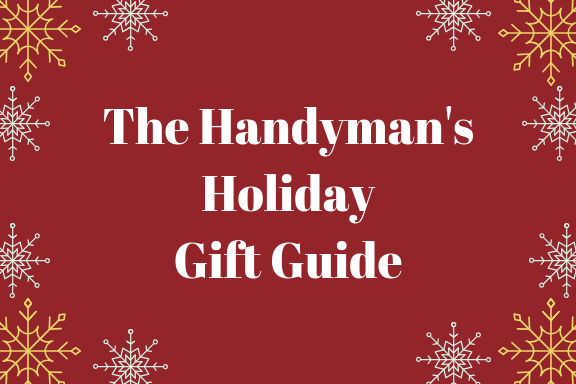 2018 Gift Guide for the Handyman